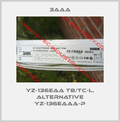 YZ-136EAA T8/TC-L, alternative YZ-136EAAA-P -big