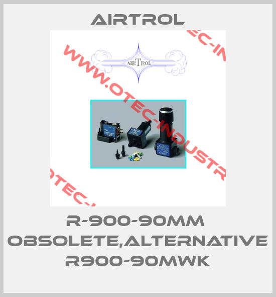 R-900-90MM  obsolete,alternative R900-90MWK-big