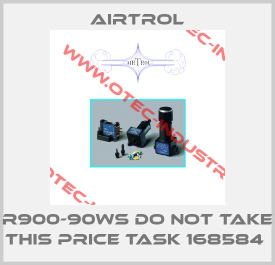 R900-90WS do not take this price TASK 168584 -big