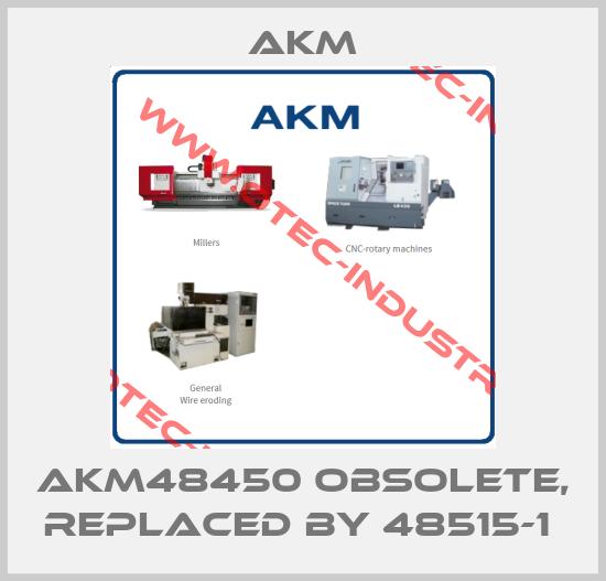 AKM48450 obsolete, replaced by 48515-1 -big